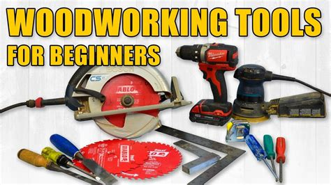 beginner woodworking tools hand tools power tools