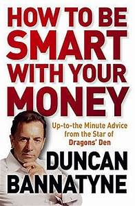 How To Be Smart... Duncan Bannatyne Book Quotes