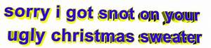 Snot Christmas Sweater Sticker by AnimatedText for iOS ...