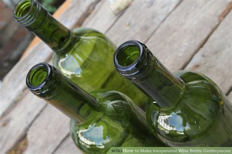 inexpensive wine bottle centerpieces  steps