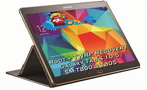 How To Root Samsung Galaxy Tab S 10 5 T800  T805 And