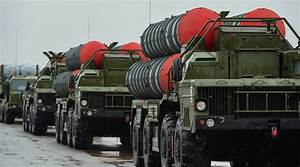 Conflicting reports on Russian sale of S-400 missile ...