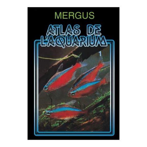 livre aquarium eau douce livre mergus atlas de l aquarium tome 1