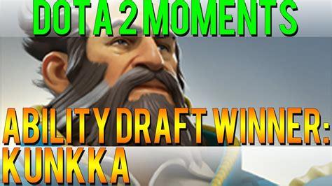 dota  moments ability draft winner kunkka youtube