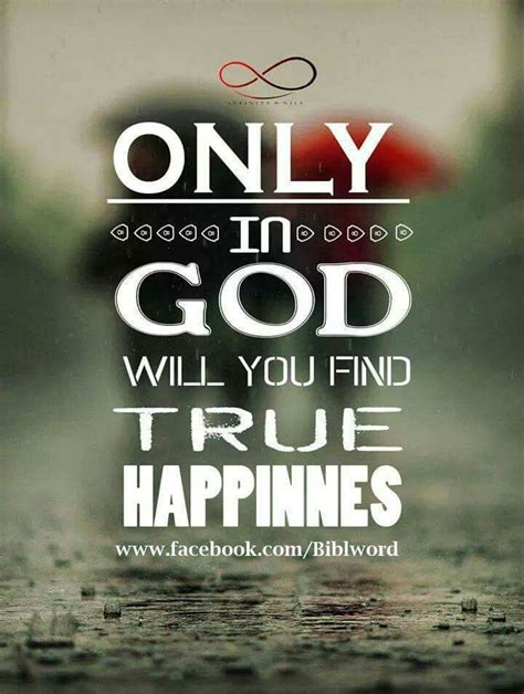 happy quotes godtrue happiness god bible verses