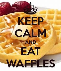 Keep Calm and E... Waffle Love Quotes