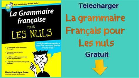 apprendre a cuisiner pour les nuls la grammaire français pour les nuls