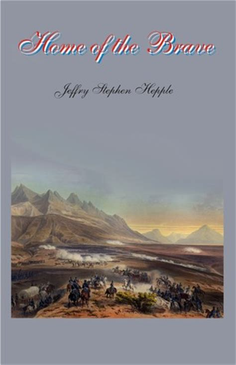 Home Of The Brave By Jeffry S Hepple — Reviews