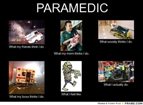 Ems Memes - 85 best images about paramedic funnies on pinterest ems humor so true and ambulance