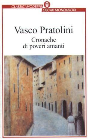 Vasco Pratolini Cronache Di Poveri Amanti by Cronache Di Poveri Amanti Di Vasco Pratolini Recensione