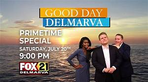Good Day Delmarva Primetime Special to Take You Behind the ...