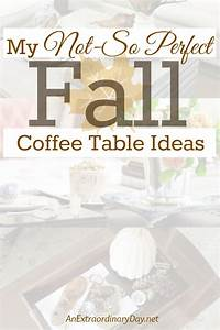 the perfect fall coffee table an extraordinary day With tips on finding the perfect coffee table