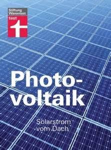 Stiftung Warentest Bausparvertrag : interview die eigene photovoltaik anlage auf dem dach ~ Lizthompson.info Haus und Dekorationen