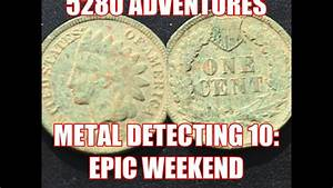 EPIC WEEKEND while metal detecting for old coins 5280 ...