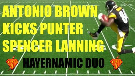 Antonio Brown Kicks Punter Spencer Lanning - YouTube