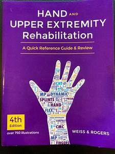 Hand And Upper Extremity Rehabilitation   A Quick