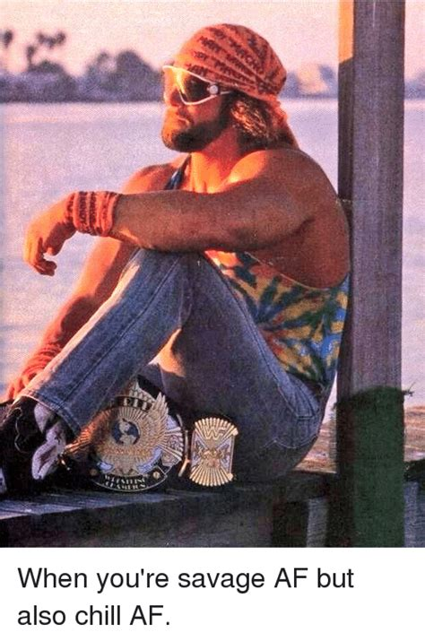 Macho Man Randy Savage Meme - when you re savage af but also chill af when you re savage