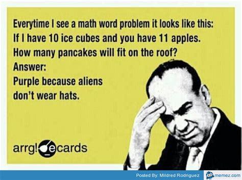 Meme Math Problem - everytime i see a math word problem memes com