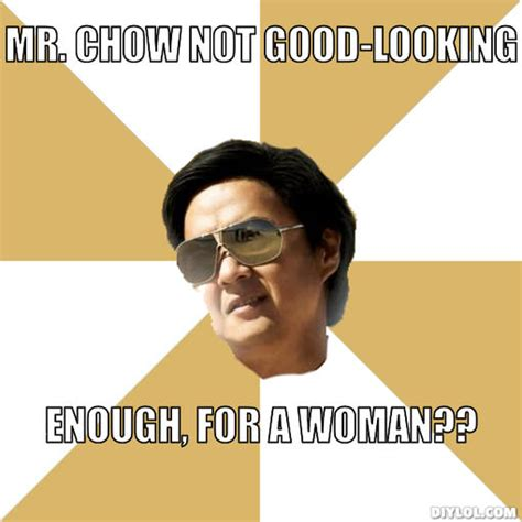 Mr Chow Meme - mr chow famous quotes quotesgram