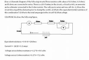 Draw A Schematic Diagram Of The Following Circuits Three
