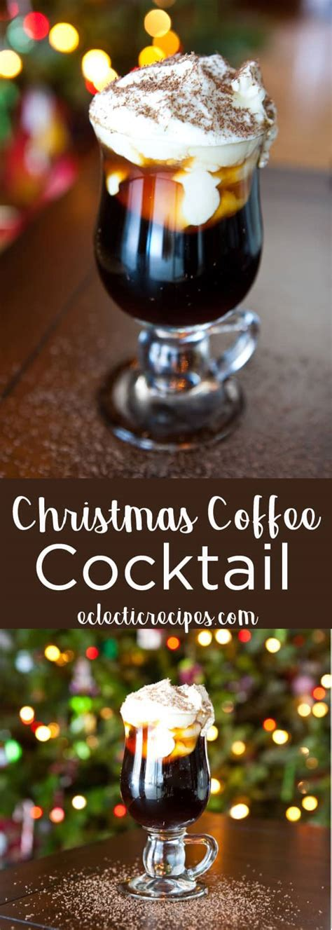 All the cocktails you can make with the ingredient coffee liqueur. Eclectic Recipes How to Make a Christmas Coffee Cocktail for the Holidays
