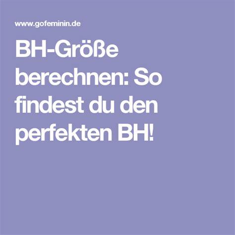 bh groesse berechnen  findest du den perfekten bh