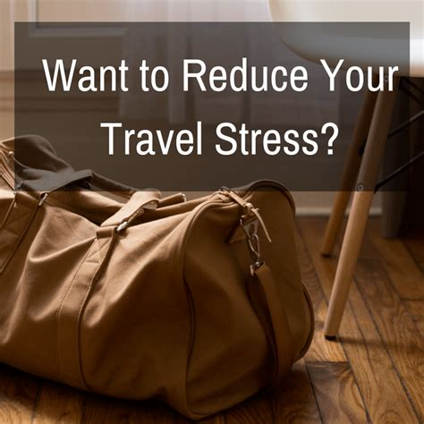 Want To Reduce Your Travel Stress?  Travel Far Enough