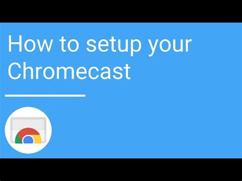 how to use chromecast on android how to setup your chromecast using an android or ios