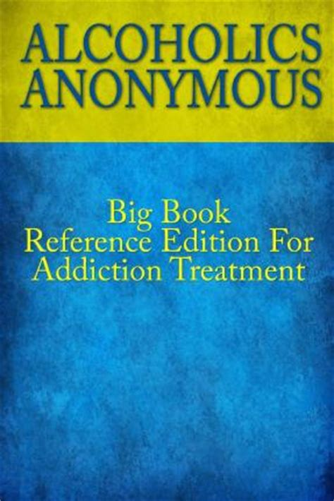 Alcoholics Anonymous Big Book Reference Edition For