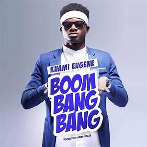 Download MP3 : Kuami Eugene – Boom Bang Bang (Prod By ...