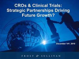 CROs and Clinical Trials: Strategic Partnerships Driving ...