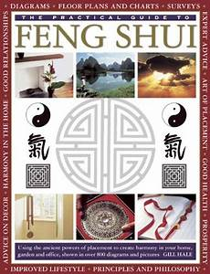 The Practical Guide To Feng Shui Using The Ancient Powers Of Placement To Create Harmony In Your Home Garden And Office Shown In Over 800 Diagrams And Pictures By Gill Hale 20130716
