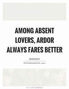 Among absent lo... Ardor Quotes