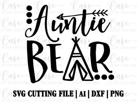 auntie bear svg cutting file ai dxf  png instant  cricut  silhouette