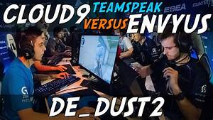 CSGO Cloud9 Teamspeak Vs Team EnVyUs Dust2 ESL