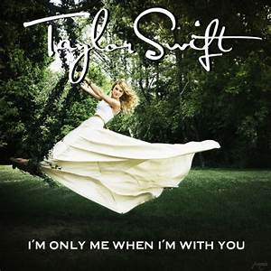 Taylor Swift I39m Only Me When I39m With You 2 Barry