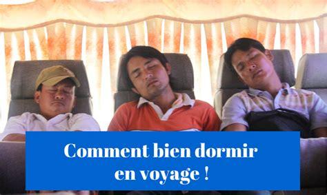 Pour Dormir En by Comment Bien Dormir En Voyage Et Profiter Plus