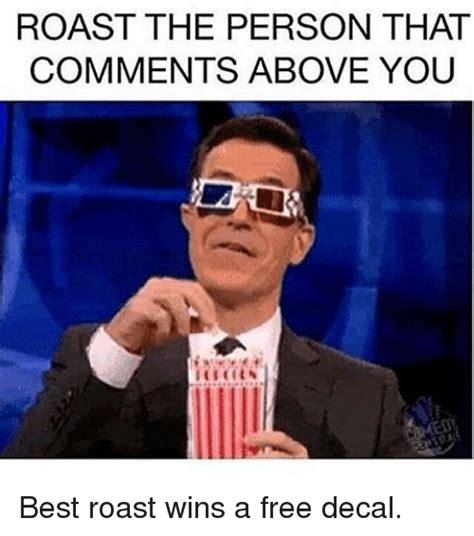Roast Memes - 25 best memes about best roasts best roasts memes