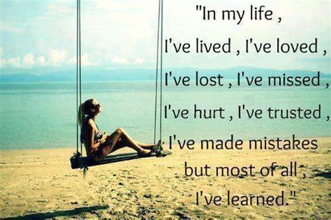 In My Life, I've Lived, I've Loved, I've Lost, I've Missed