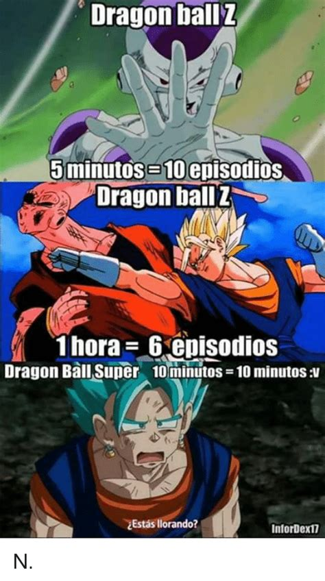 Dragon Ball Super Memes - dragon ball 5 minutos b10episodios dragon ball z 1 hora 6 episodios dragon ball super 10 minutos