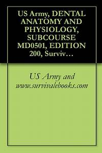 Pdf  Us Army  Dental Anatomy And Physiology  Subcourse Md0501  Edition 200  Survival Medical