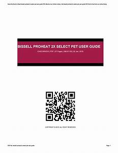 Bissell Proheat 2x Select Pet User Guide By Tm2mail748