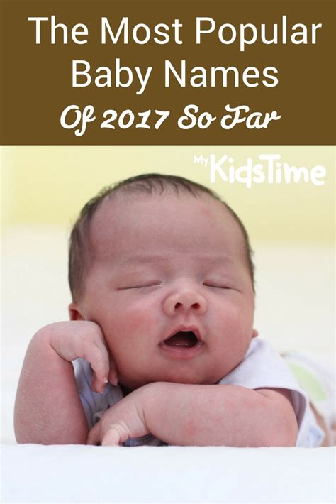 best names for baby the most popular baby names of 2017 so far