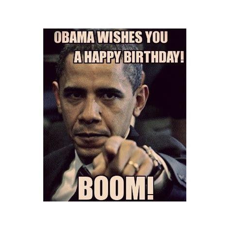 Happy Birthday Obama Meme - obama happy birthday meme 28 images 100 ultimate funny happy birthday meme s my happy happy
