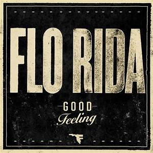 Good Feeling, a song by Flo Rida on Spotify