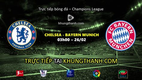 Chelsea vs Bayern Munich 03h00 ngày 26/02/2020   UEFA ...