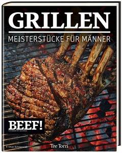 Grillbuch Für Gasgrill : beef grillen meisterst cke f r m nner grillbuch test ~ A.2002-acura-tl-radio.info Haus und Dekorationen
