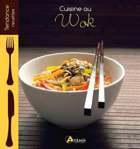 telecharger cuisine télécharger cuisine au wok editions artemis gratuitement