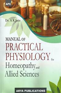 Manual Of Practical Physiology For Homeopathy And Allied