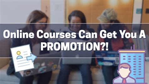 Online Courses Can Get You A Promotion